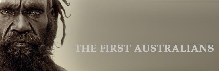 THE FIRST AUSTRALIANS